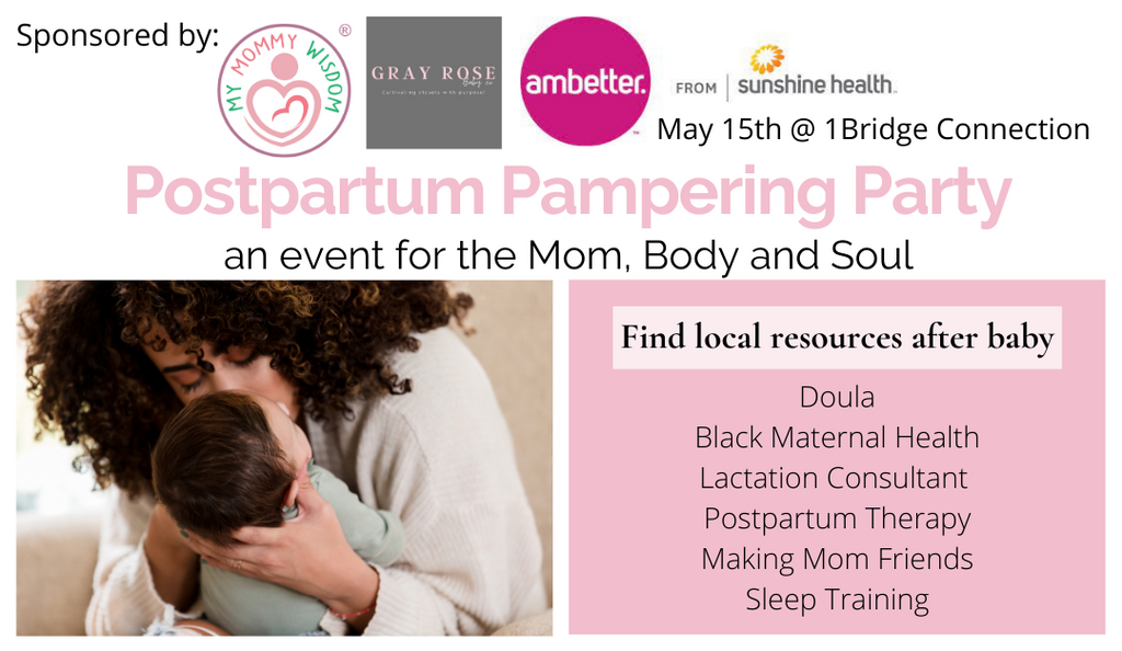Postpartum Pampering Party- for Mom, Body & Soul