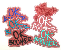 OK Boomer Sew On Embroidered Patch