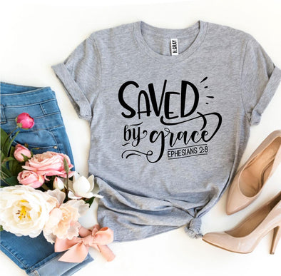 Beautiful Saved By Grace Ephesians 2:8 T-shirt