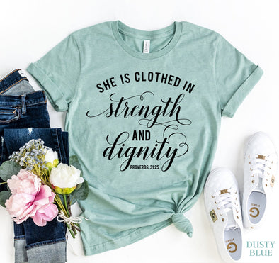 Her Strength and Dignity T-shirt