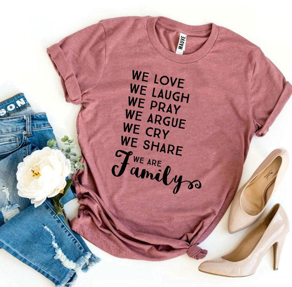 Beautiful We Love We Laugh We Are Family T-shirt