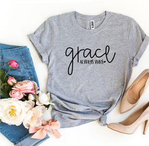 Beautiful Grace Always Wins T-shirt