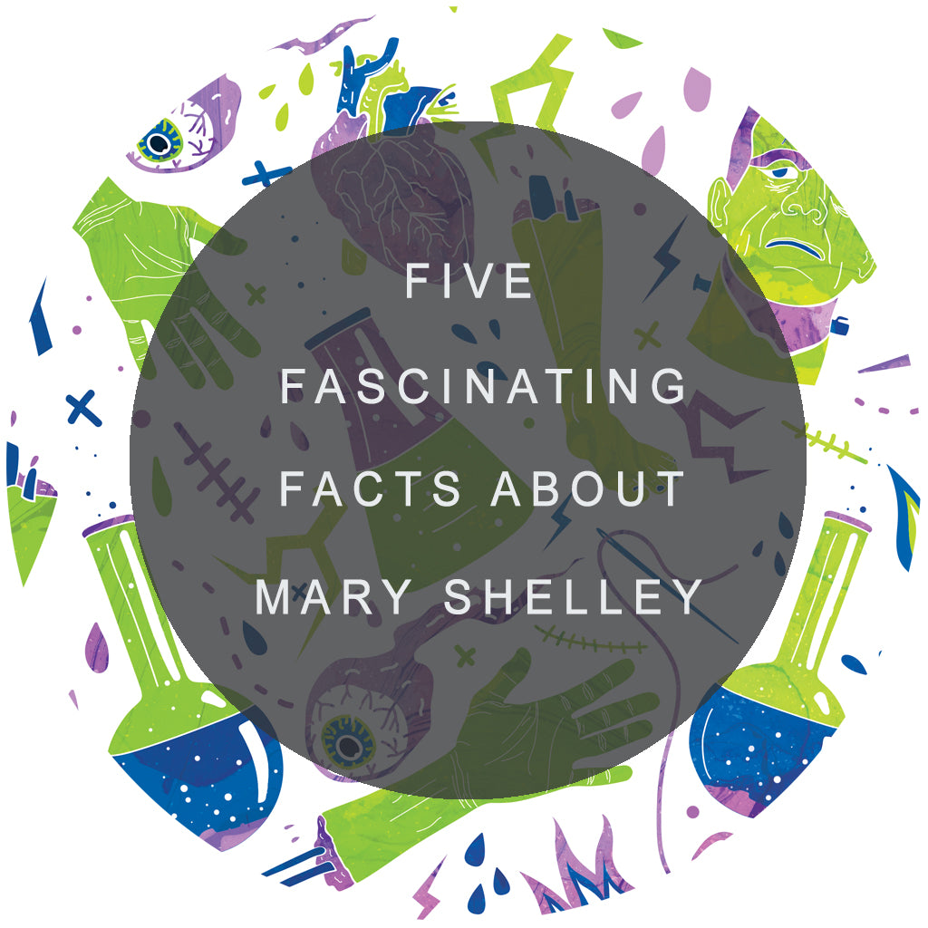 Five Fascinating Facts About Mary Shelley