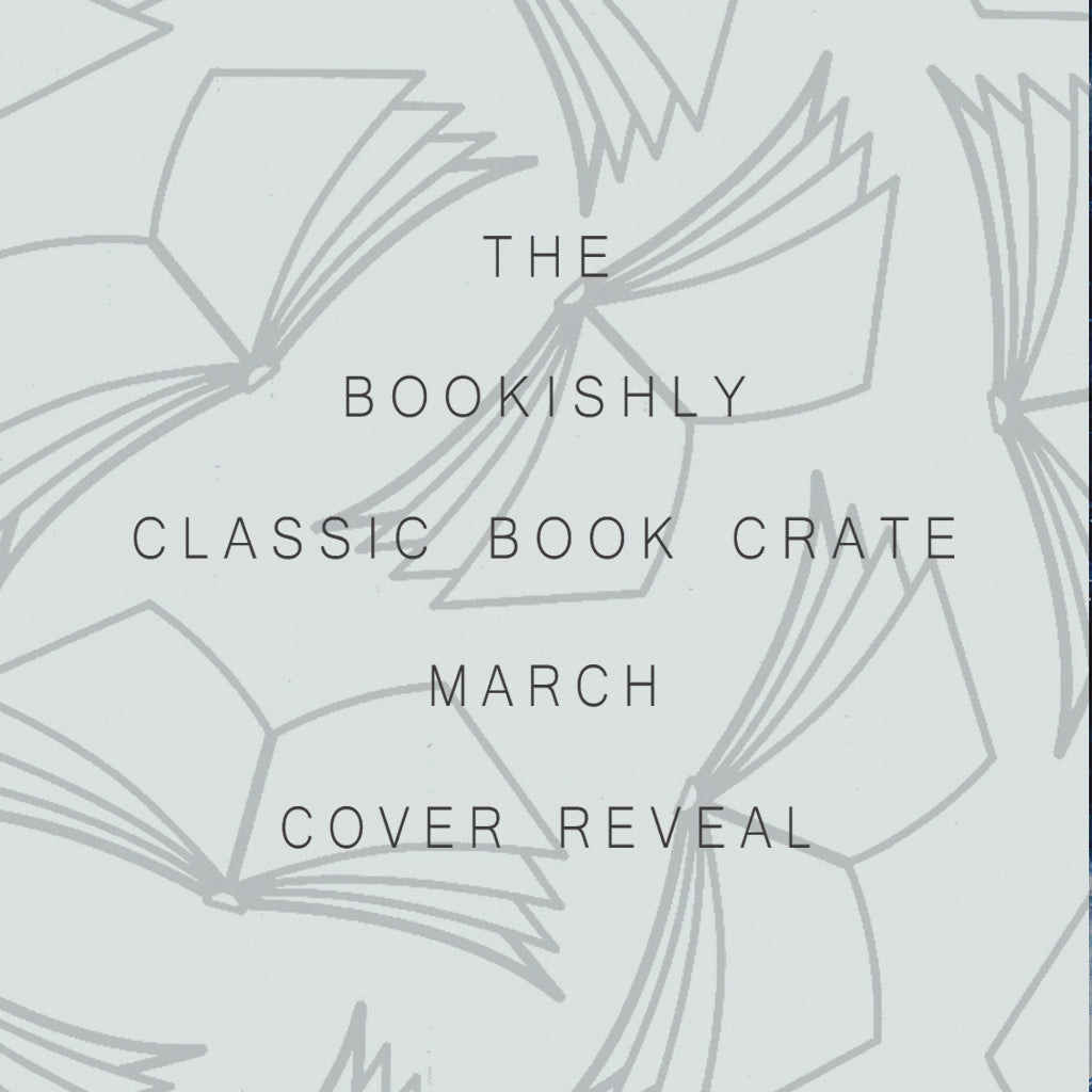 The Bookishly Classic Book Crate - March's Cover Reveal.
