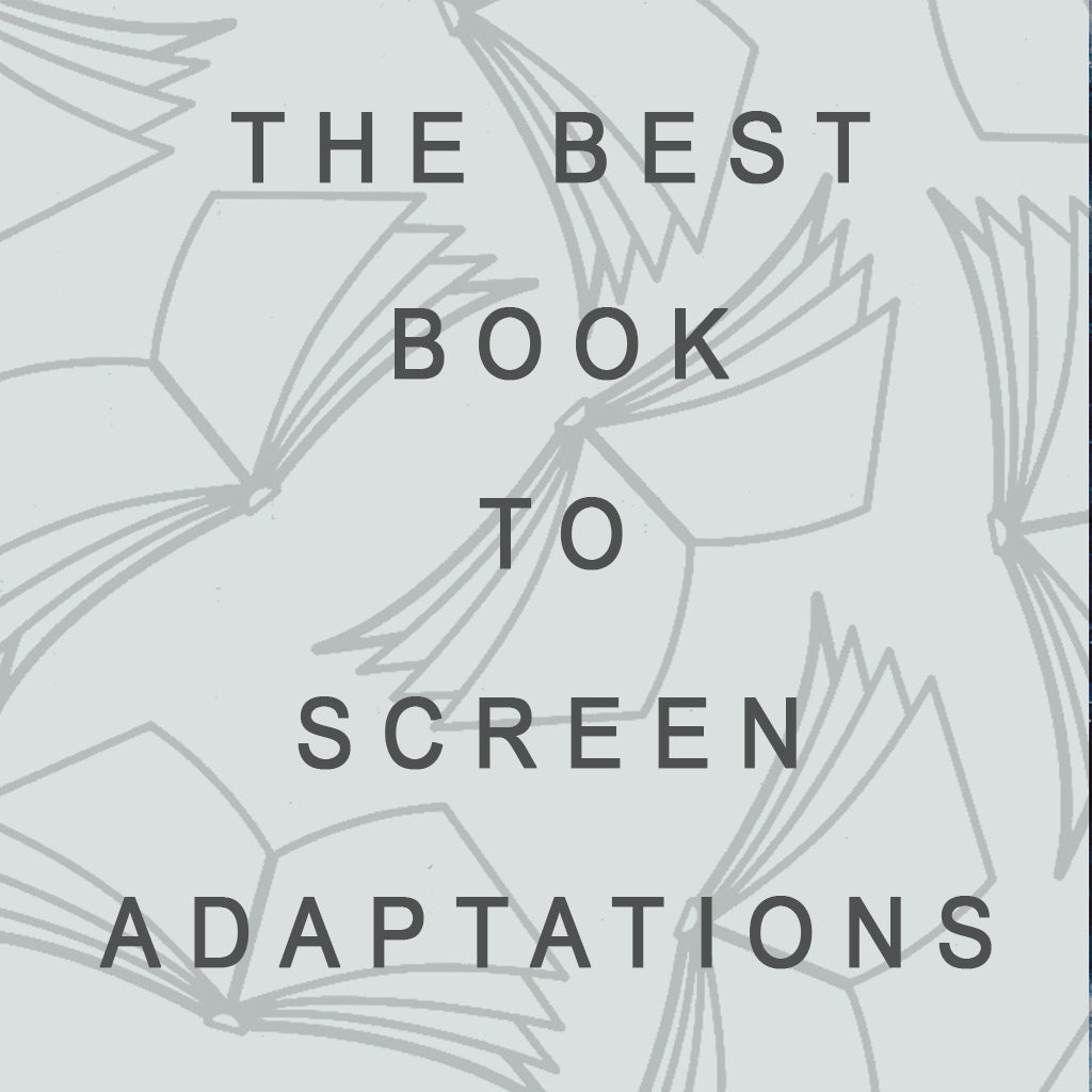 The Best Book To Screen Adaptations!