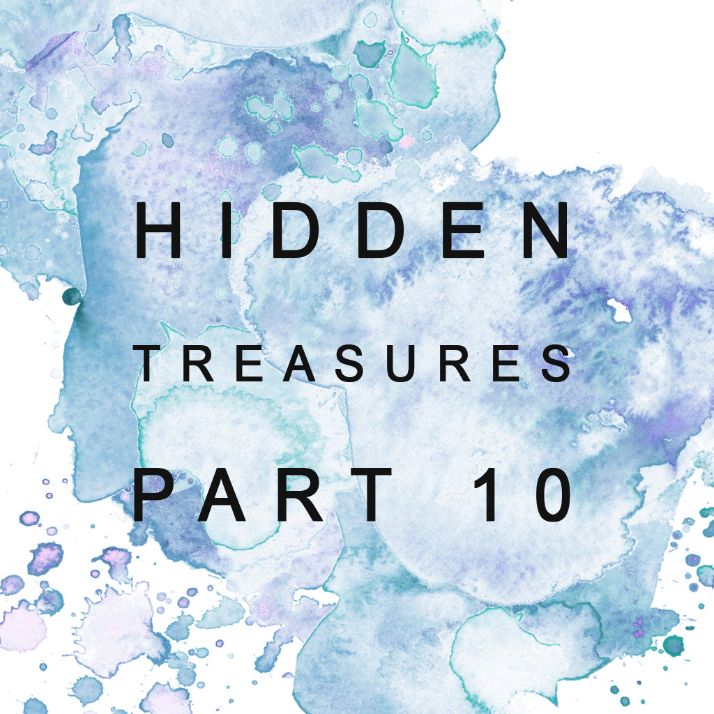 Hidden Treasures - Part Ten!