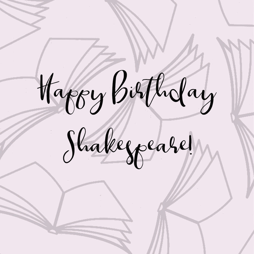 Happy Birthday, William Shakespeare!
