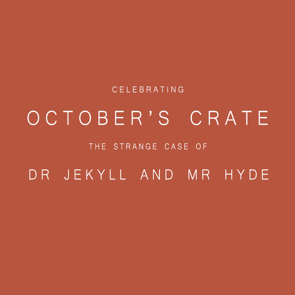 October's Crate Reveal - The Strange Case of Dr Jekyll and Mr Hyde