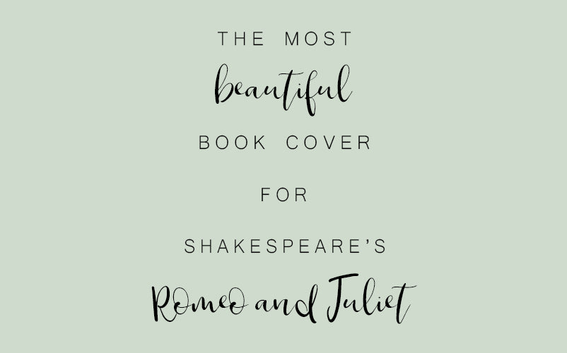 The Most Beautiful Book Cover For Shakespeare's Romeo & Juliet