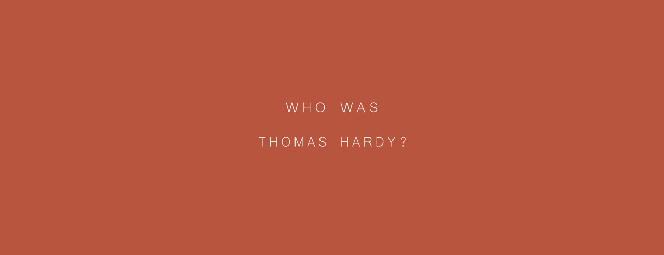Who Was Thomas Hardy?