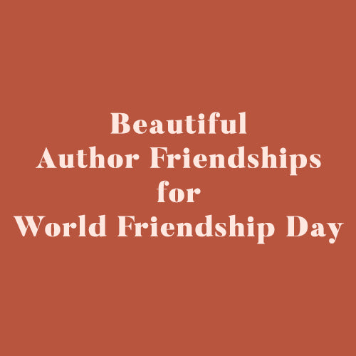 Beautiful Author Friendships for World Friendship Day