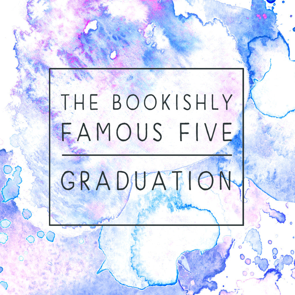 The Bookishly Famous Five - Graduation Edition