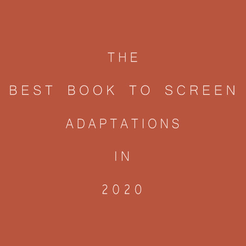 The Best Book to Screen Adaptations in 2020