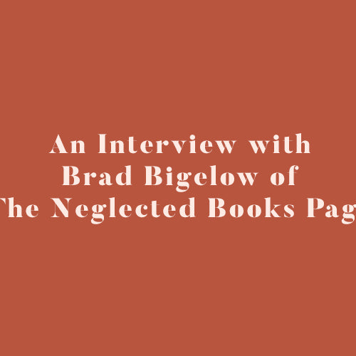 An Interview with Brad Bigelow of The Neglected Books Page