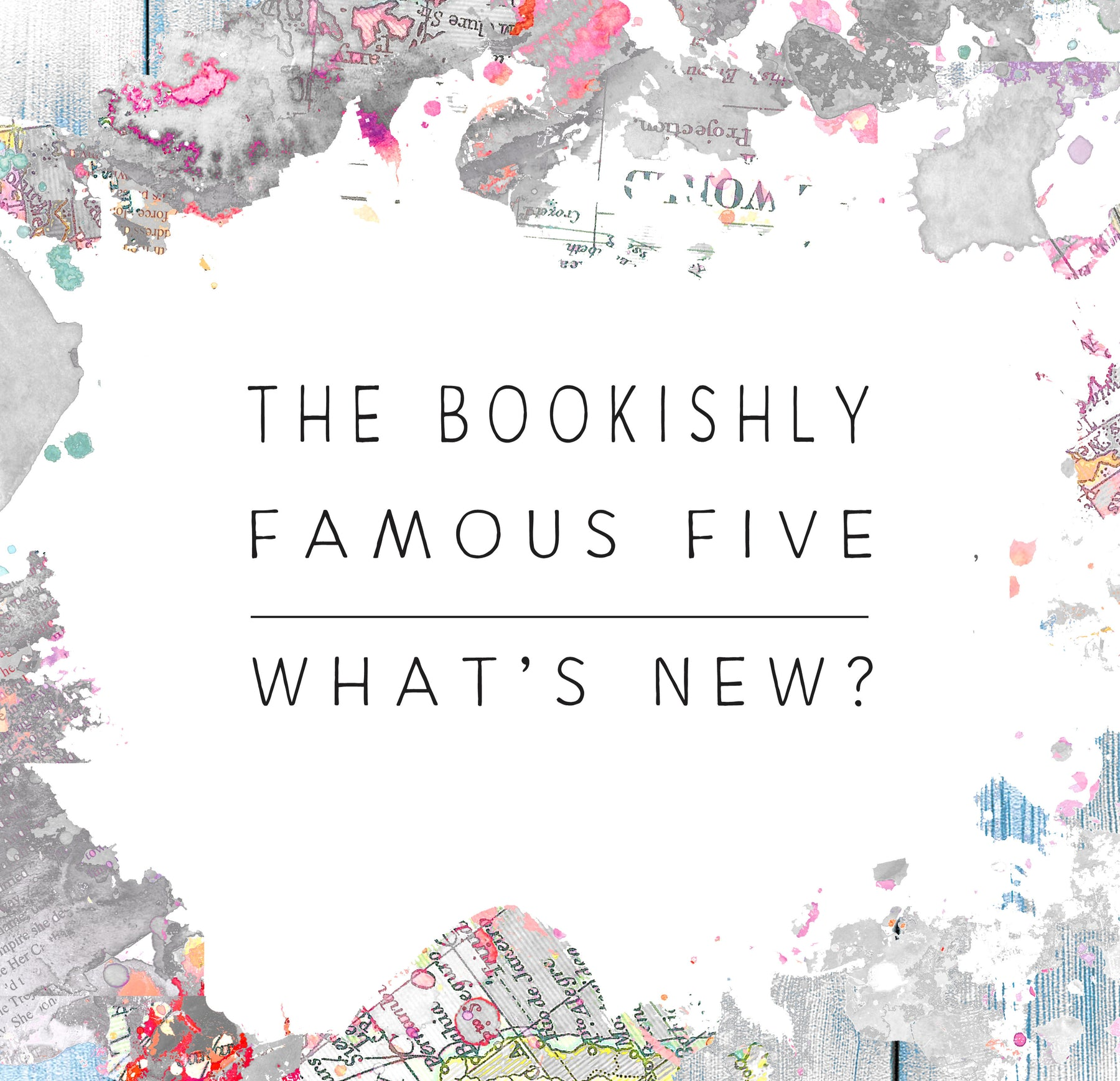 Bookishly's Famous Five : What's New?