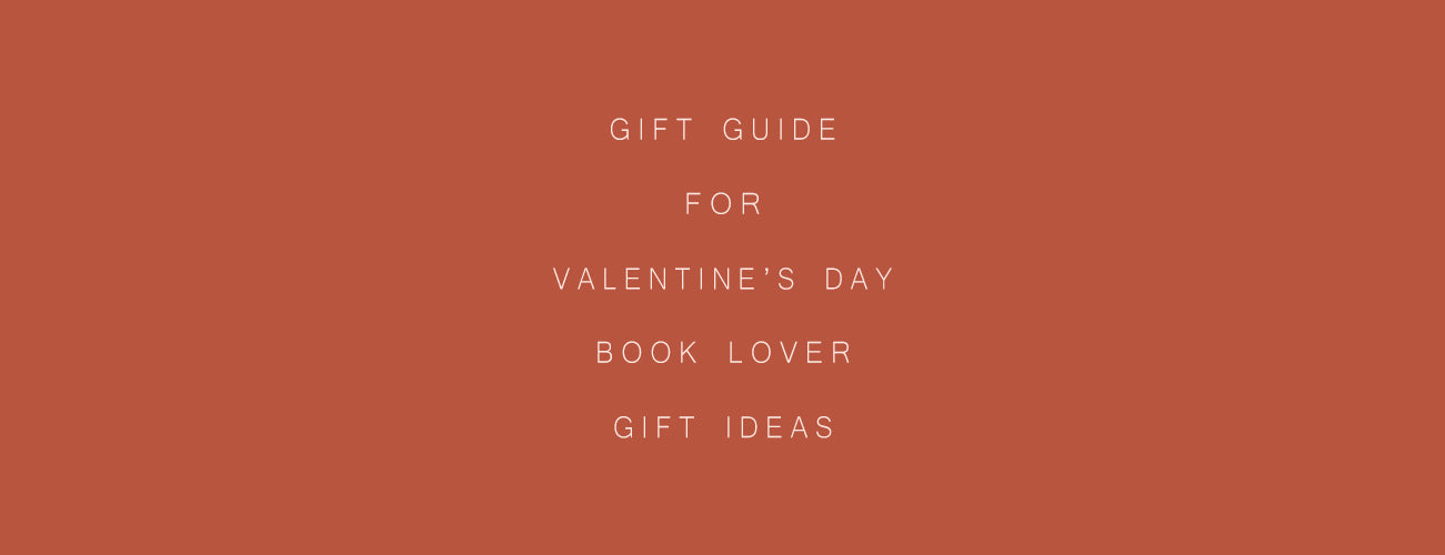 Gift Guide for Valentine's Day - Book Lover Gift Ideas