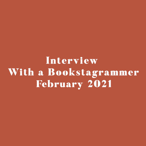 Interview With a Bookstagrammer - February 2021
