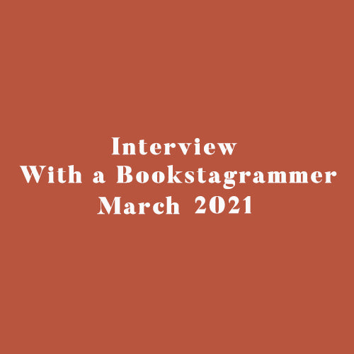 Interview With a Bookstagrammer - March 2021