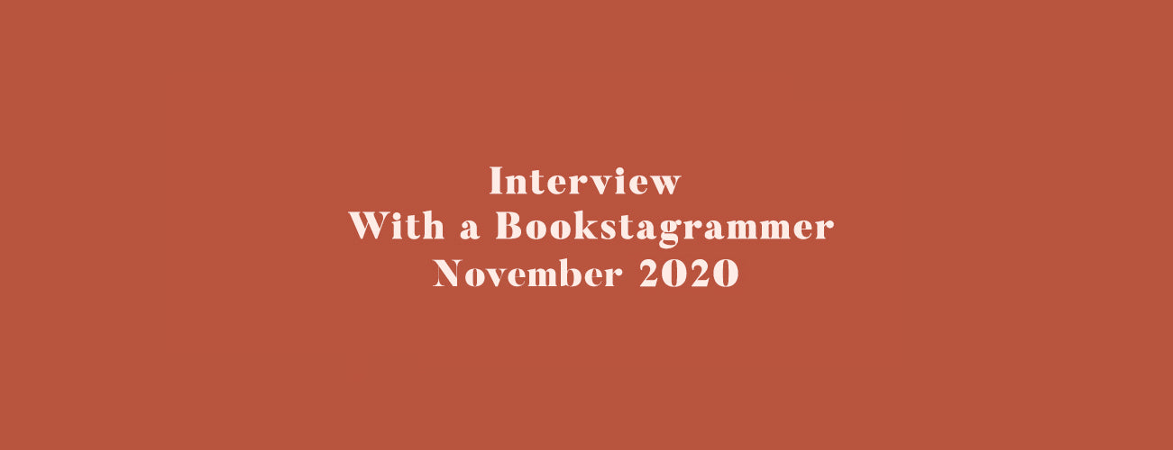 Interview With a Bookstagrammer - November 2020