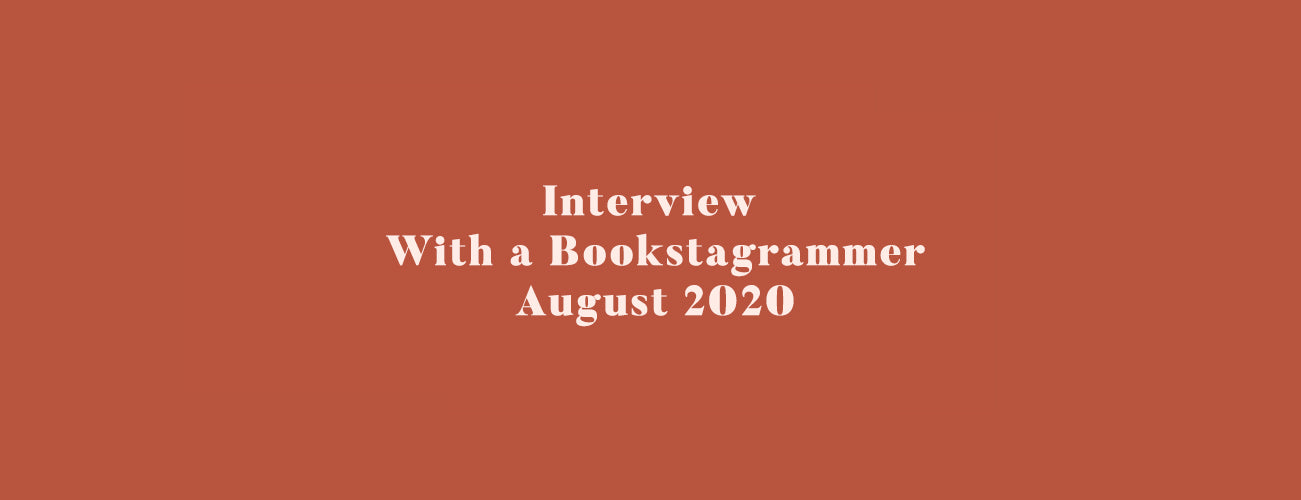 Interview With a Bookstagrammer - August 2020