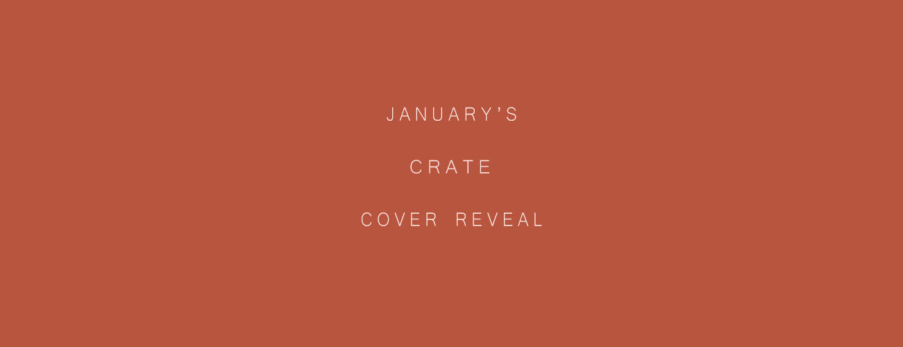 January's Crate - Cover Reveal!