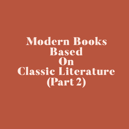 Modern Books Based on Classic Literature (Part 2)