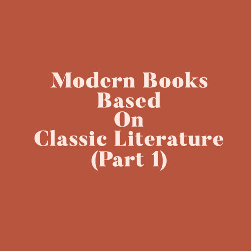 Modern Books Based On Classic Literature - Part One