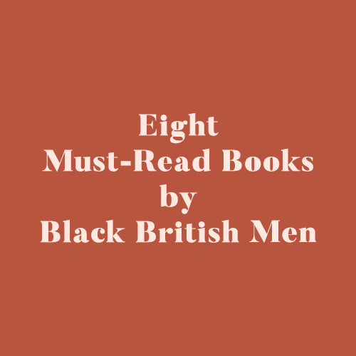 Eight Must-Read Books by Black British Men