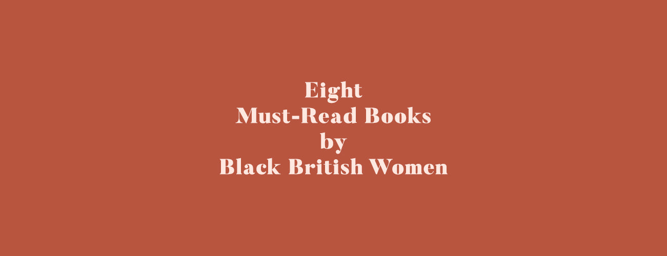 Eight Must-Read Books by Black British Women