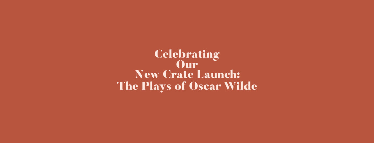 Our New Crate - The Plays of Oscar Wilde