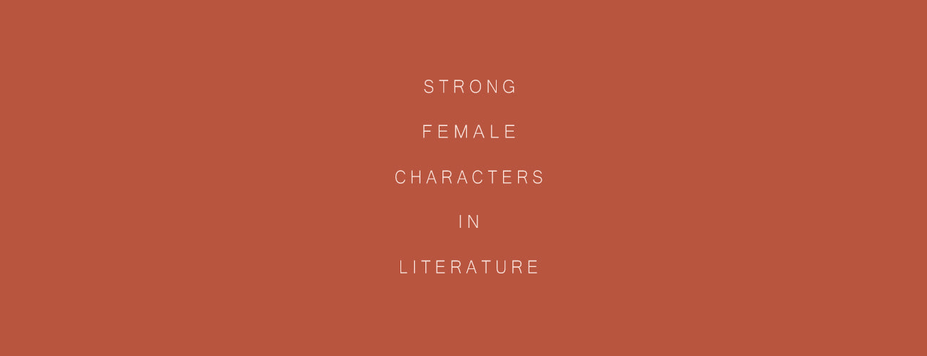 Strong Female Characters in Literature