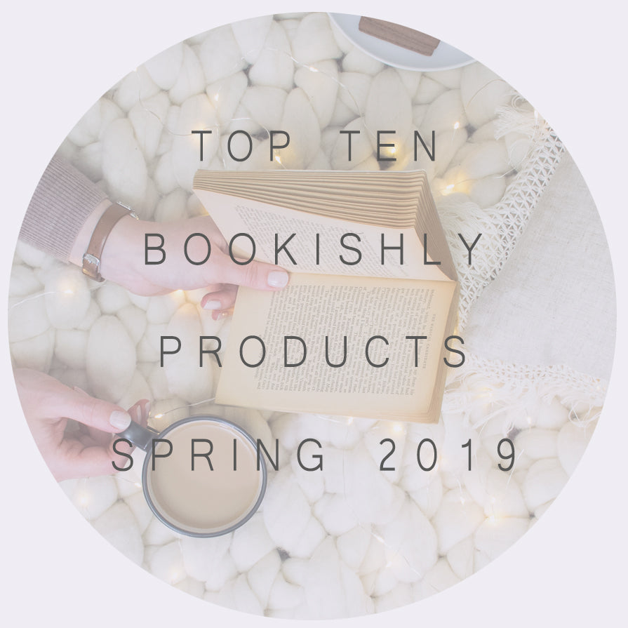 Top Ten Bookishly Products - Spring 2019