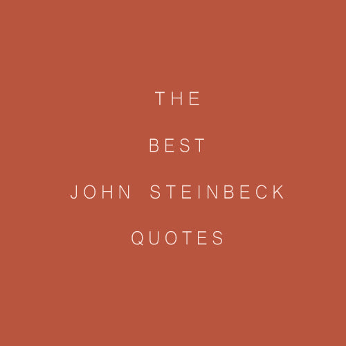 The Best John Steinbeck Quotes