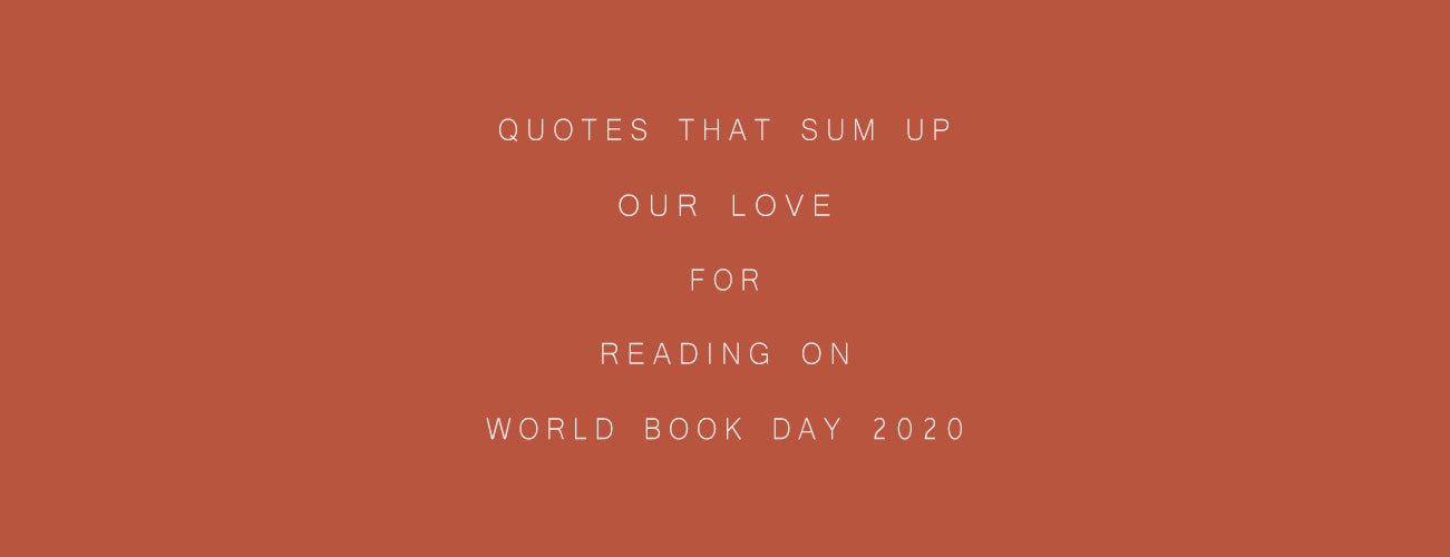 Quotes That Sum up Our Love for Reading on World Book Day 2020