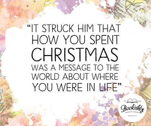 It Struck Him That How You Spent Christmas Was A Message To The World About Where You Were In Life""
