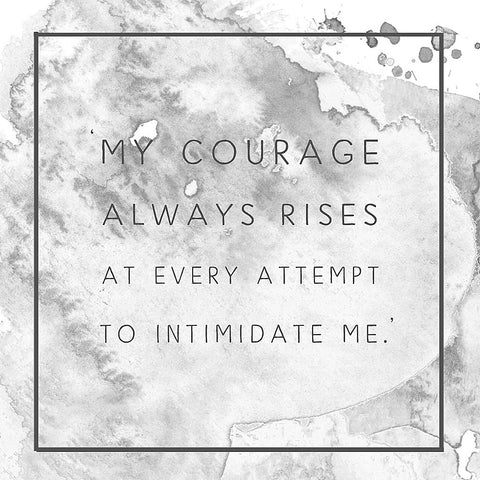 Jane Austen 'My courage always rises at every attempt to intimidate me'