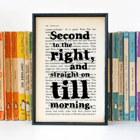 """Second to the right, and straight on till morning"" Framed Book Page Print"