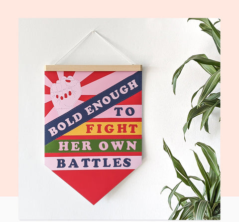 Bold enough to fight her own battles.