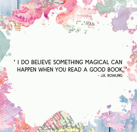 I do believe something magical can happen when you read a good book.