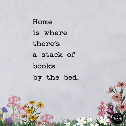 home is where there's a stack of books by the bed