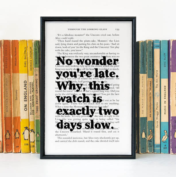 """No wonder you're late. Why, this watch is exactly two days slow."" Alice in Wonderland Book Page Print"
