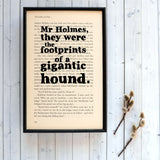 "Sherlock Holmes ""Mr Holmes, They Were The Footprints Of A Gigantic Hound"" Quote - Framed Book Art"