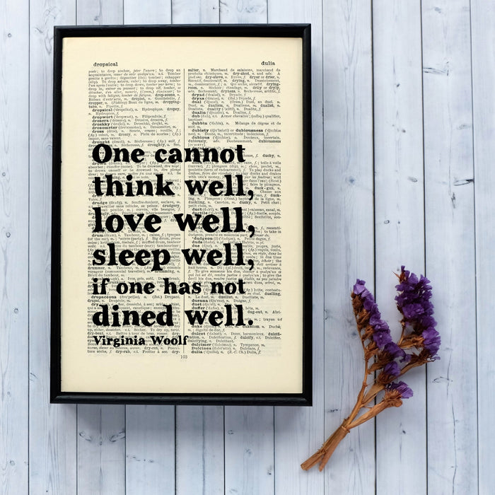 Virginia Woolf 'One Cannot Think Well... If One Has Not Dined Well' Quote - Framed Book Page Art