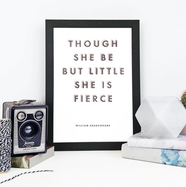 """Though she be but little she is fierce."" Shakespeare Print Gift for Book Lovers"