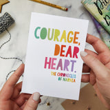 'Courage, dear heart.' Rainbow Sympathy Card