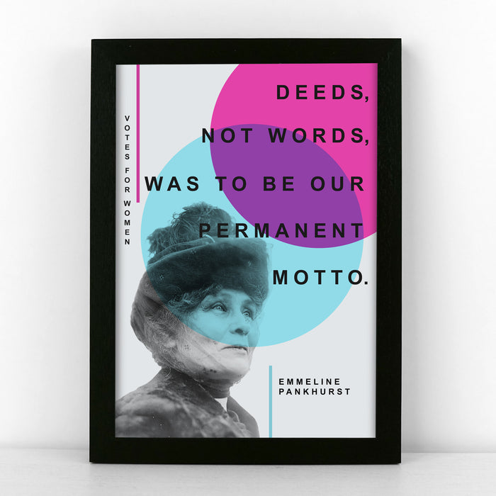 'Deeds, not words, was to be our permanent motto.' - Emmeline Pankhurst Quote Poster
