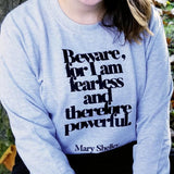 "Feminist Clothing ""Beware; For I Am Fearless"" Mary Shelley Literary Clothing"