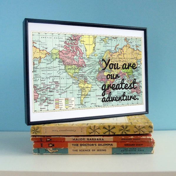 """You Are Our Greatest Adventure"" New Baby Gift -  Unframed Map Design Print"