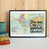 """You Are My Greatest Adventure"" - Anniversary Gift -  Unframed Map Design Print"