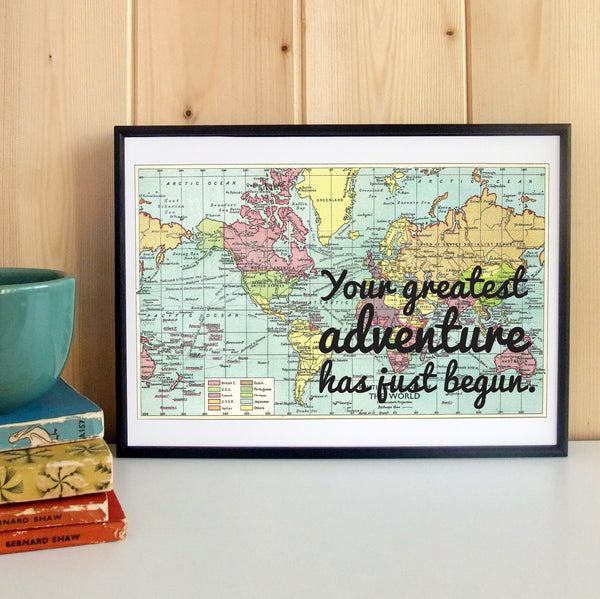 """Your Greatest Adventure Has Just Begun"" New Parent, Graduation, Wedding Gift - Unframed Map Design Print"